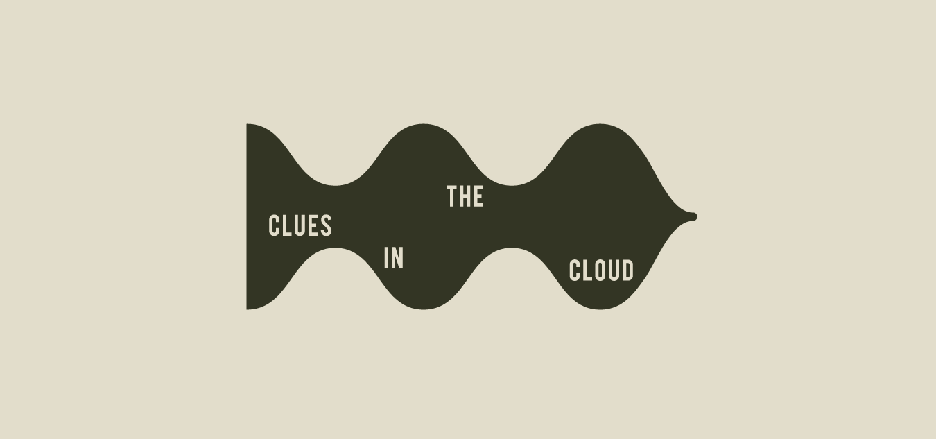 Clues in the Cloud